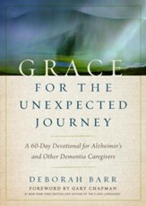 Grace for the Unexpected Journey: A 60-Day Devotional for Alzheimer's and Other Dementia Caregivers - eBook