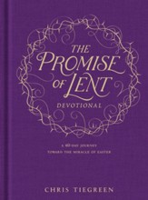 The Promise of Lent Devotional: A 40-day Journey toward the Miracle of Easter -eBook