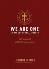We Are One: Walking by Faith with the Persecuted Church - eBook