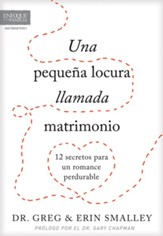 Una pequena locura llamada matrimonio: 12 secretos para un romance perdurable - eBook