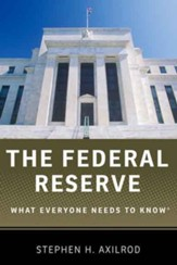 The Federal Reserve: What Everyone Needs to Know