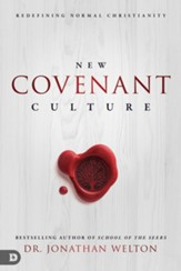 New Covenant Culture: Redefining Normal Christianity - eBook