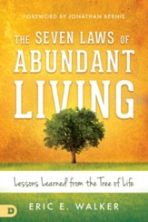The Seven Laws of Abundant Living: Lessons Learned from The Tree of Life - eBook