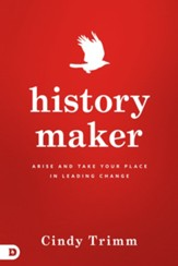 History Maker: Arise and Take Your Place in Leading Change - eBook