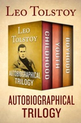 Autobiographical Trilogy: Childhood, Youth, and Boyhood - eBook