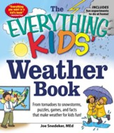The Everything KIDS' Weather Book: From Tornadoes to Snowstorms, Puzzles, Games, and Facts That Make Weather for Kids Fun! - eBook