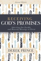 Receiving God's Promises: Inheriting Our Earthly and Heavenly Blessings in Christ - eBook