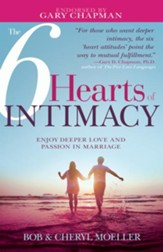 The 6 Hearts of Intimacy: Enjoy Deeper Love and Passion in Marriage - eBook