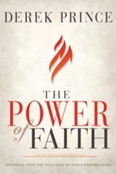 The Power of Faith: Entering into the Fullness of God's Possibilities - eBook