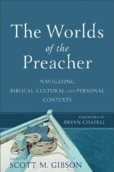 The Worlds of the Preacher: Navigating Biblical, Cultural, and Personal Contexts - eBook