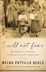 I Will Not Fear: My Story of a Lifetime of Building Faith under Fire - eBook