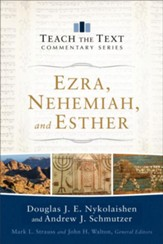 Ezra, Nehemiah, and Esther (Teach the Text Commentary Series) - eBook