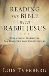 Reading the Bible with Rabbi Jesus: How a Jewish Perspective Can Transform Your Understanding - eBook