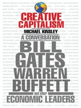 Creative Capitalism: A Conversation with Bill Gates, Warren Buffett, and Other Economic Leaders - eBook