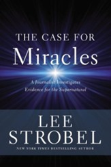 The Case for Miracles: A Journalist Investigates Evidence for the Supernatural - eBook