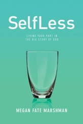 SelfLess: Living Your Part in the Big Story of God - eBook