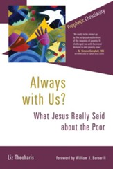 Always with Us?: What Jesus Really Said about the Poor - eBook