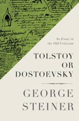 Tolstoy or Dostoevsky: An Essay in the Old Criticism - eBook