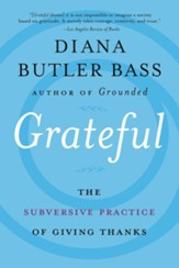 Grateful: How A Spiritual Movement of Thankfulness Is Transforming How We Connect to God and Others - eBook