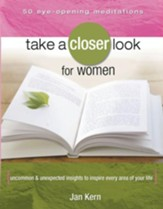 Take a Closer Look for Women: Uncommon & Unexpected Insights to Inspire Every Area of Your Life - eBook