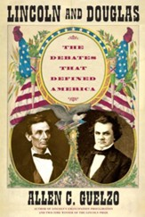Lincoln and Douglas: The Debates that Defined America - eBook