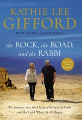 The Rock, the Road, and the Rabbi: My Journey into the Heart of the Scriptural Faith and the Land Where It All Began - eBook