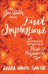 First Impressions (The Jane Austen Series): A Contemporary Retelling of Pride and Prejudice - eBook