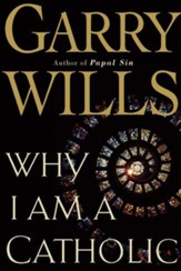 Why I Am a Catholic - eBook
