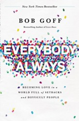 Everybody, Always: Becoming Love in a World Full of Setbacks and Difficult People - eBook