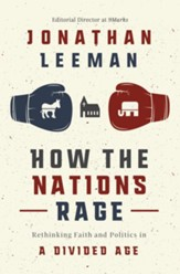 How the Nations Rage: Rethinking Faith and Politics in a Divided Age - eBook