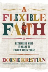 A Flexible Faith: Rethinking What It Means to Follow Jesus Today - eBook