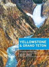 Moon Yellowstone & Grand Teton: Including Jackson Hole - eBook
