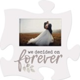 We Decided On Forever Puzzle, Photo Frame
