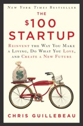 The $100 Startup: Reinvent the Way You Make a Living, Do What You Love, and Create a New Future - eBook
