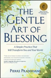The Gentle Art of Blessing: A Simple Practice That Will Transform You and Your World - eBook
