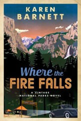 Where the Fire Falls: A Vintage National Parks Novel - eBook