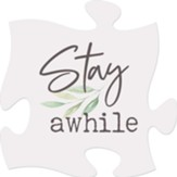 Stay Awhile Puzzle Art