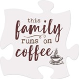 This Family Runs On Coffee Puzzle Art