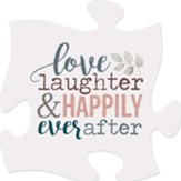 Love Laughter and Happily Ever After Puzzle Art