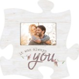 It Was Always You Puzzle, Photo Frame