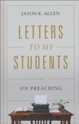 Letters to My Students: Biblical and Practical Advice for Gospel Ministers