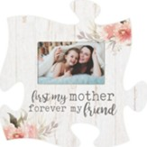 First My Mother Forever My Friend Puzzle, Photo Frame