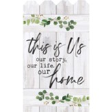This Is Us Our Story. Our Life. Our Home., Wall Decor