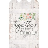 Together We Make A Family, Wall Decor