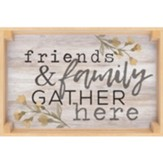 Friends And Family Gather Here Tray