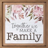 Together We Make A Family Carved Framed, Wall Decor