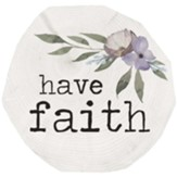 Have Faith Coaster