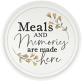 Meals And Memories Are Made Here, Wall Art