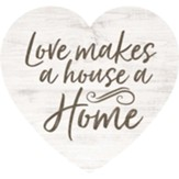 Love Makes A House A Home, Heart Shaped Art