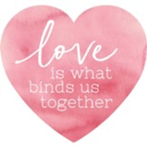 Love Is What Binds Us Together, Heart Shaped Art